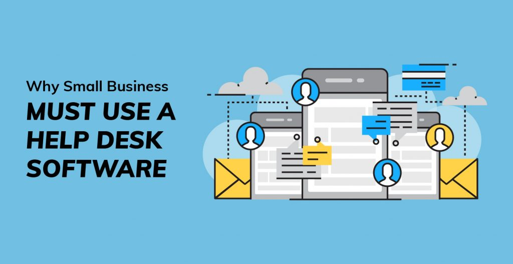 Small Business Must Use A Help Desk Software